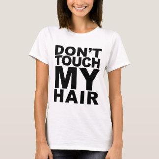 Don't Touch My Hair Natural Hair T-Shirt