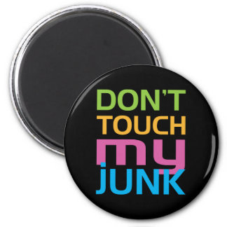 Don't Touch My Junk 6 Cm Round Magnet