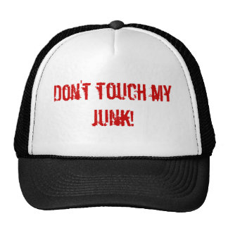 Don't touch my junk! cap