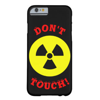 Don't Touch! Radiation iPhone 6/6s,Phone Case