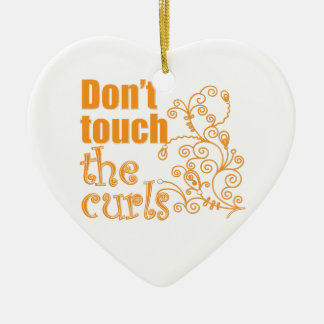 Don't Touch the Curls! Ceramic Ornament