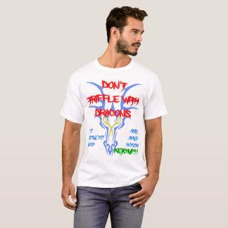 Don't Trifle With Dragons T-Shirt