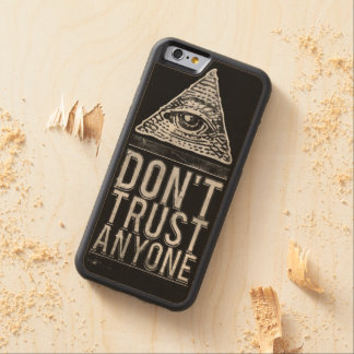Don't trust anyone carved maple iPhone 6 bumper case