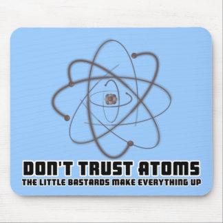 Don't trust atoms mouse pad