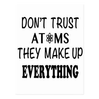 Don't Trust Atoms They Make Up Everything Postcard
