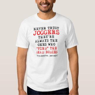 Don't Trust Joggers Dead Bodies Funny T-Shirt