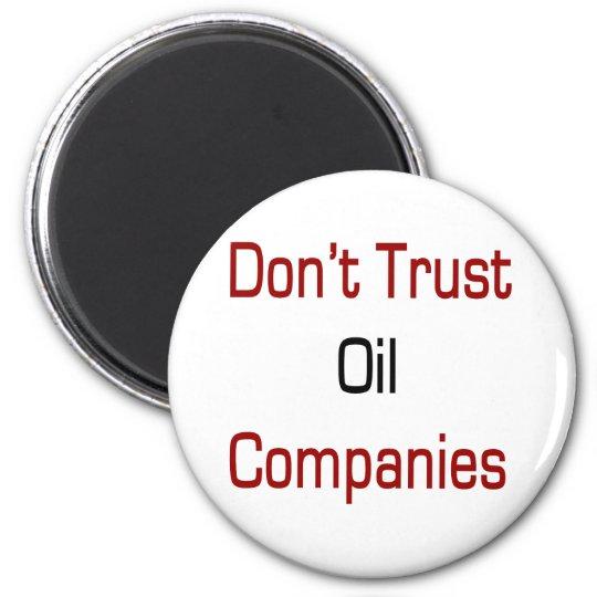 Don't Trust Oil Companies Magnet