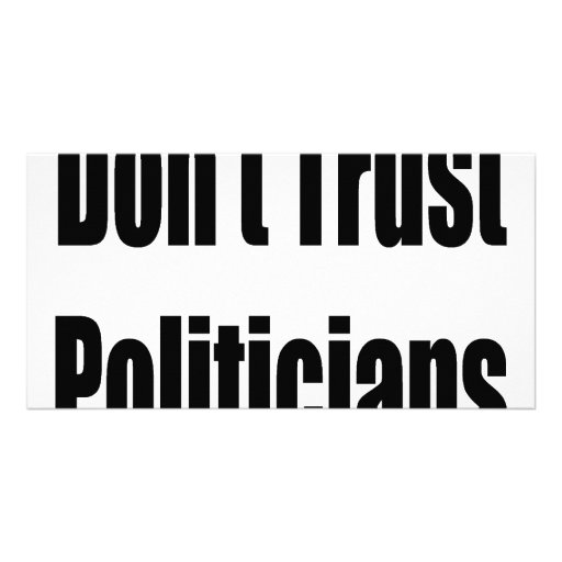 Don't Trust Politicians Photo Card Template