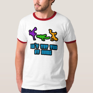 Don't Try This At Home Tee Shirts