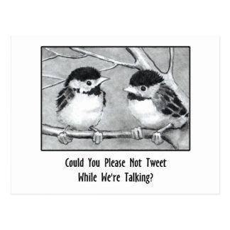 DON'T TWEET WHILE WE'RE TALKING: Pencil Art, birds Postcard