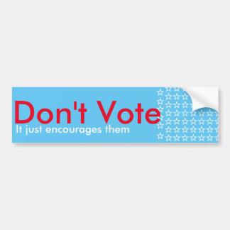 Don't Vote Bumper Sticker