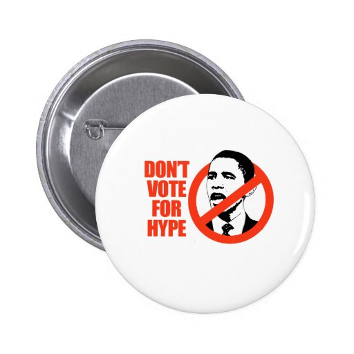 DON'T VOTE FOR HYPE T-SHIRT PINBACK BUTTONS