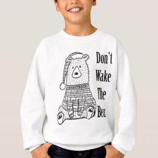 Don't Wake The Bear Sweatshirt