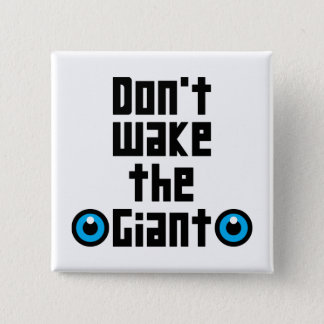 Don't wake the Giant. 15 Cm Square Badge