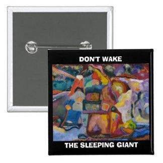 DON'T WAKE, THE SLEEPING GIANT - PIN
