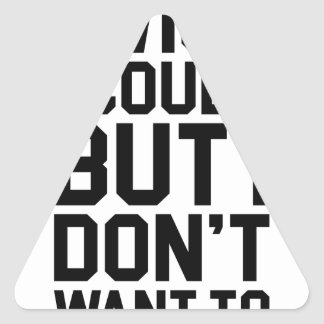 Don't Want To Triangle Sticker