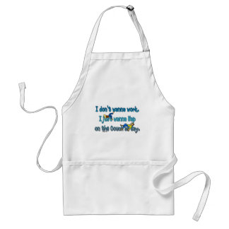 Don't Want to Work Standard Apron