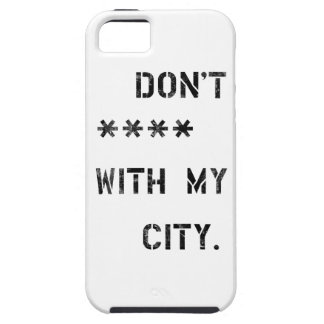 Don't **** with my City Case For The iPhone 5