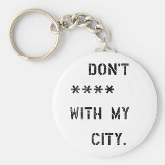 Don't **** with my City Key Ring