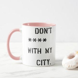 Don't **** with my City Mug