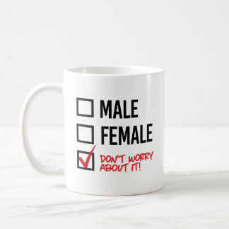 Don't worry about my gender - - LGBTQ Rights - .pn Coffee Mug