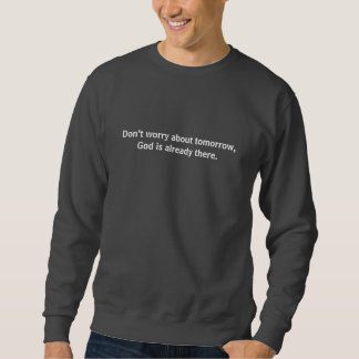 Don't Worry About Tomorrow Sweatshirt with Cross