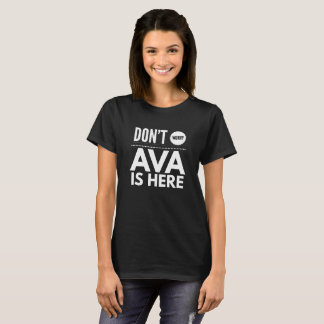 Don't worry Ava is here T-Shirt