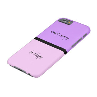 """don't worry, be happy"" phone case"