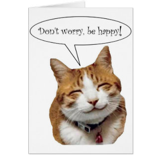 Don't Worry, Be Happy! Smiling Cat card