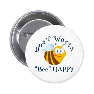 """Don't worry """"Bee"""" Happy Button"""