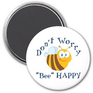"Don't worry ""Bee"" Happy Round Magnet"