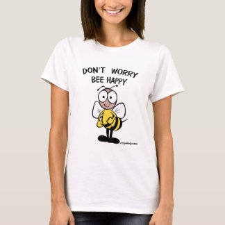 Don't Worry Bee Happy T-Shirt