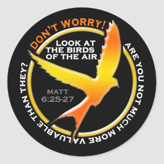 Don't Worry Christian Bird Bible Verse Religious Round Sticker