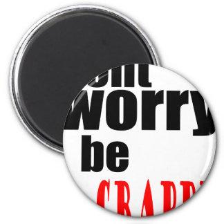 DONT worry crappy weird quote happy joke awkward m 6 Cm Round Magnet