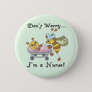 Don't Worry I'm a Nurse Tshirts and Gifts 6 Cm Round Badge
