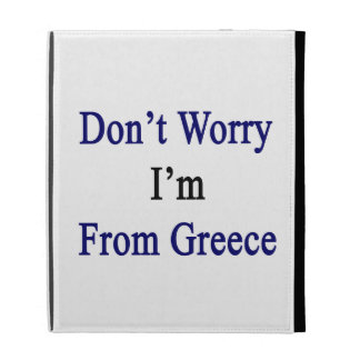 Don't Worry I'm From Greece iPad Folio Covers