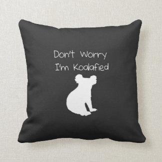 Don't Worry, I'm Koalafied - Funny Quote, Koala Cushions
