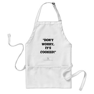 """Don't worry, it's cooked!"" Standard Apron"