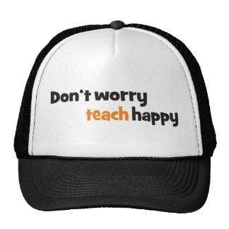Don't worry teach happy trucker hat