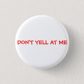 Don't Yell At Me 3 Cm Round Badge