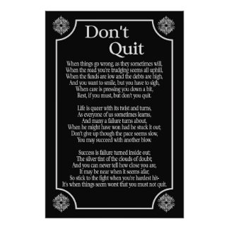 Don't You Quit -- Art Poster