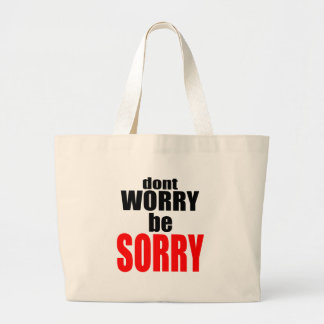 dontworrybesorry dont worry worried happy sorry jo large tote bag