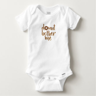 Donut Bother Me Baby Shirt