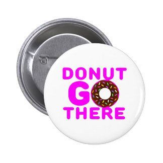 Donut Go There 6 Cm Round Badge