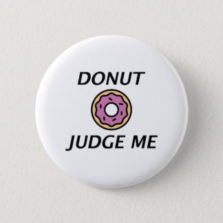 Donut Judge Me 6 Cm Round Badge