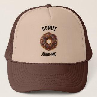 Donut judge me trucker hat