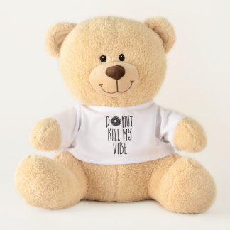 """Donut Kill My Vibe"" Cute and Fun Teddy Bear"