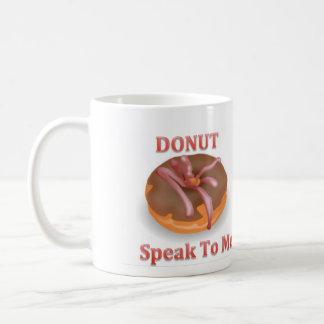 Donut Speak to Me Mug