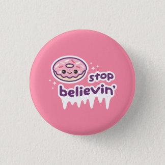 Donut Stop Believin' 3 Cm Round Badge