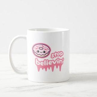 Donut Stop Believin' Coffee Mug